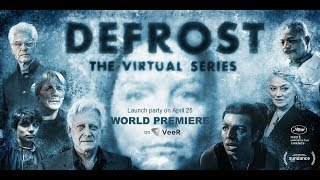 The Sci-Fi Virtual Series: DEFROST | Official Trailer