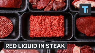 Your steak isn't leaking blood — here's what that red liquid really is