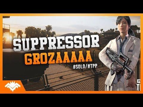 SUPPRESSOR GROZAAA! - #SOLO #TPP