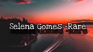 Selena Gomez-Rare Lyric