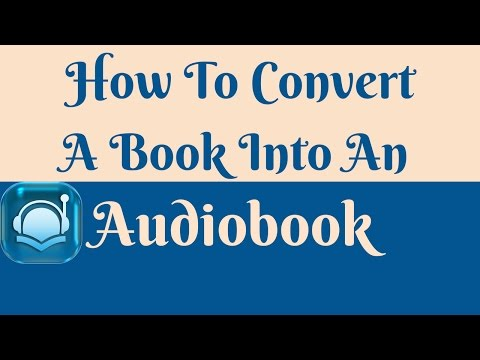 How to Convert a Book into an Audiobook