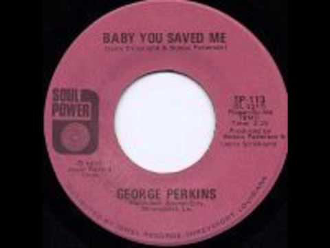 George Perkins - Baby You Saved Me