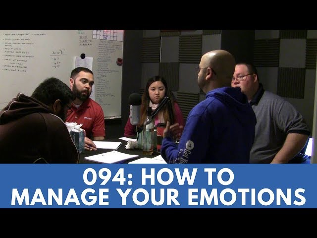 GYST (Get Your Sh*t Together) Podcast Episode: 094- How To Manage Your Emotions