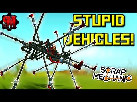 STUPID VEHICLES! (Part 6) Scrap Mechanic Showcase Ep22