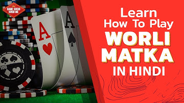 Learn How to Play Worli Matka in Hindi | Complete Guide with Rules & Regulations | Step by Step game
