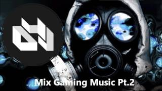 Mix Gaming Music Pt 2 BestMusic Mixes