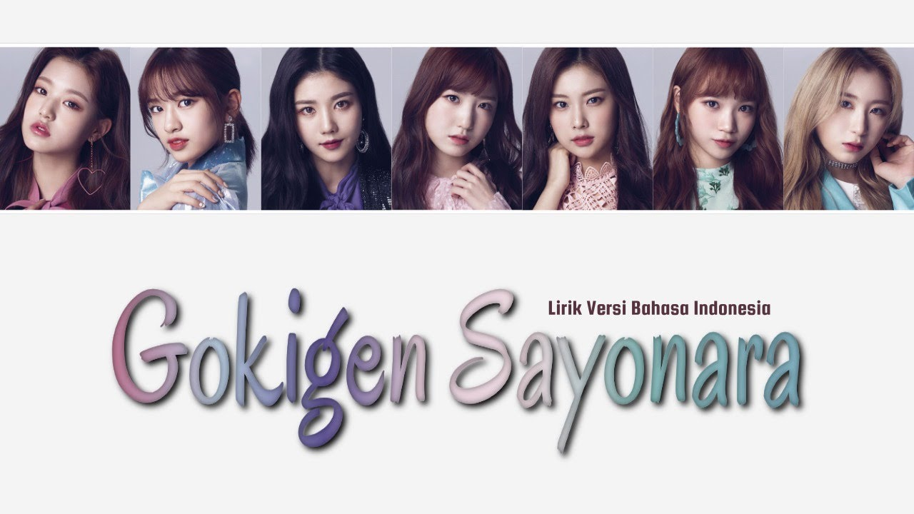 IZ*ONE - Gokigen Sayonara [Lirik Indonesia]