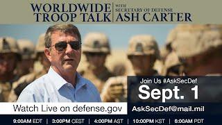 Worldwide Troop Talk - Secretary Ash Carter - #AskSecDef