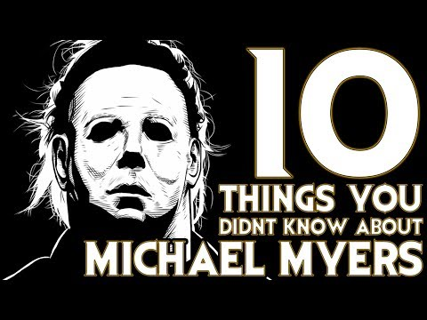 10 Things You Probably Didnt Know About Michael Myers! (10 Facts) | Halloween