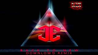 James Egbert - Back To New (Downlow'd Remix)