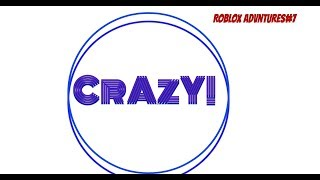 the insane test Roblox adventures#7 testing