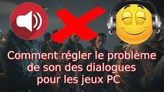 Tutoriel : Régler le problème de son des jeux PC