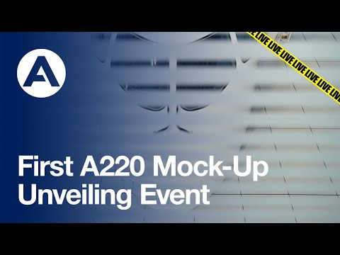 First #A220 Mock-Up Unveiling Event