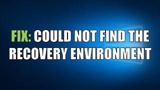 FIX: Could not find the recovery environment