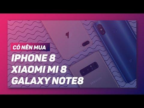 Có Nên Mua? Chọn Mi 8, IPhone 8 Plus Hay Note 8?