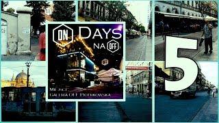 #ONDays #OFFPiotrkowska | Day 5