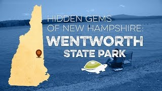 Hidden Gems of New Hampshire: Wentworth State Park