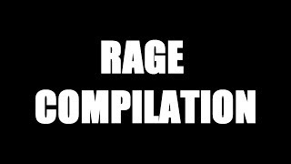 Rage Compilation #1
