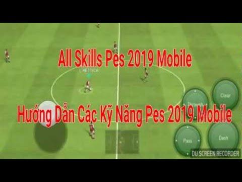 Pes 2019 Mobile Các kỹ năng ( Skills ) cơ bản / Android