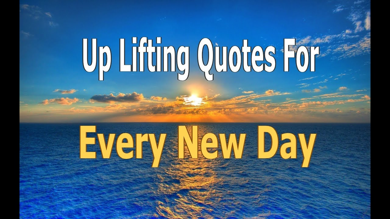 Uplifting Quotes For Every New Day Youtube