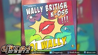 Wally British x K-Oss - Oi Wally [Jazzwad] Reggae 2015