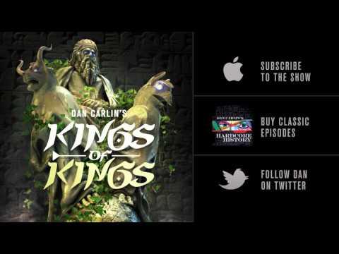 Dan Carlin's Hardcore History 56   Kings of Kings
