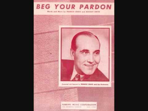 Francis Craig and His Orchestra - Beg Your Pardon (1947)