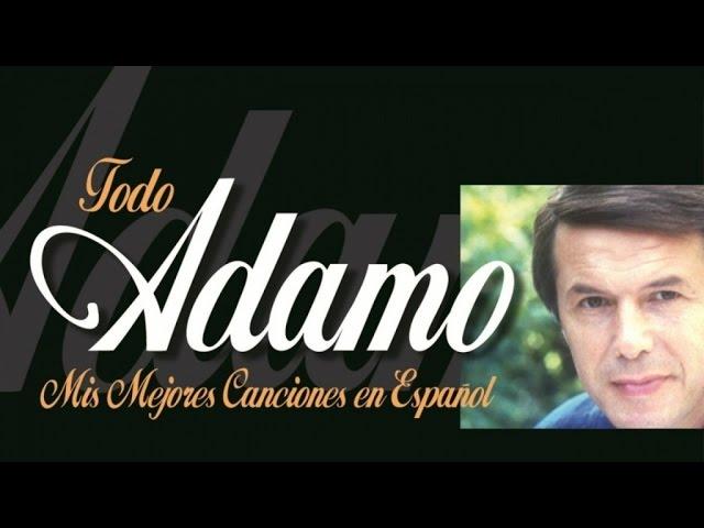 Salvatore Adamo Todo Adamo Sus Grandes éxitos En Español Youtube