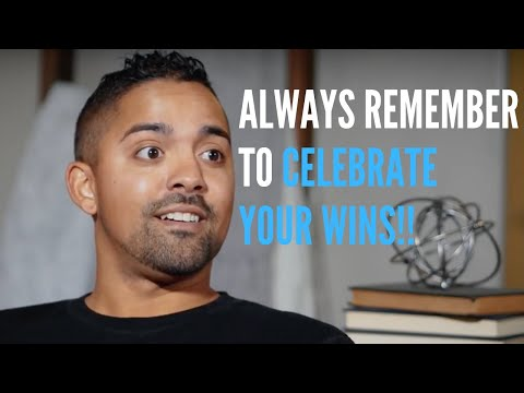Always Remember to Celebrate Your Wins!!