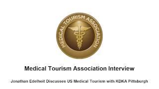 Medical Tourism Association Interview - KDKA Pittsburgh interviews Jonathan Edelheit