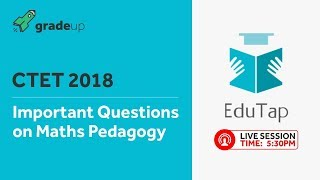 Important Questions on Maths Pedagogy | CTET 2018 | By EduTap Team