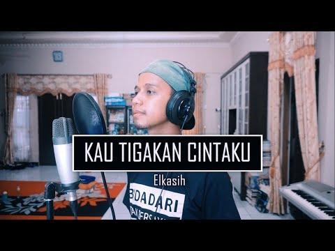 Kau Tigakan Cintaku - Elkasih (Cover) Ilhamy Ahmad
