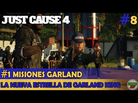 Just Cause 4 | La nueva estrella de Garland King | Misiones Garland 1 | #8 - Gameplay PC Campaña