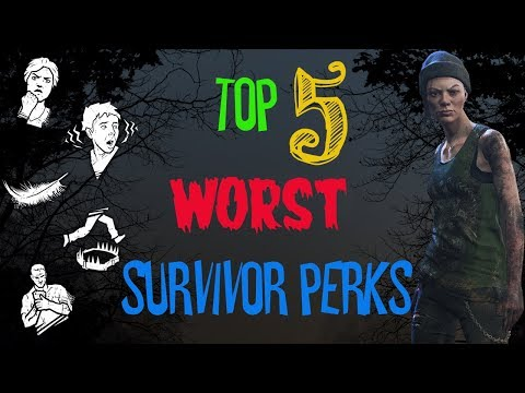 Outdated. New in Description Top 5 Worst Survivor Perks  Dead by Daylight