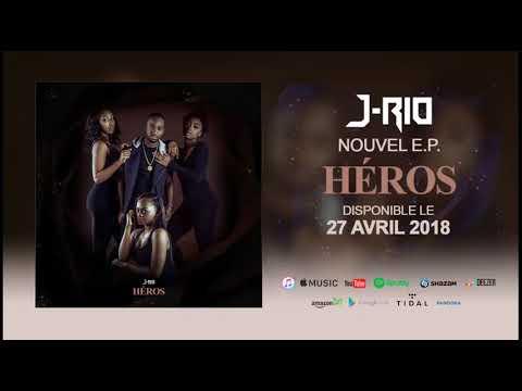J-Rio - E.P. Héros (Medley) // Disponible le 27 AVril 2018