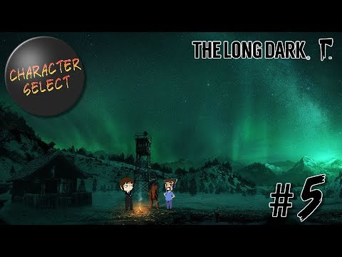 The Long Dark Part 5 - Civilization Of A Sort - CharacterSelect