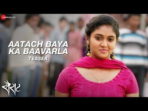 Aatach Baya Ka Baavarla Teaser | Sairat |...
