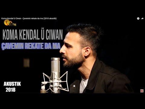 Koma Kendal ü Ciwan - Çavemin rekate da ma (2018 akustik)