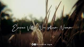 Ithu Enna Puthu Vidha Maayam❤️| Melting Song | Whatsapp Status | Crushed BGM