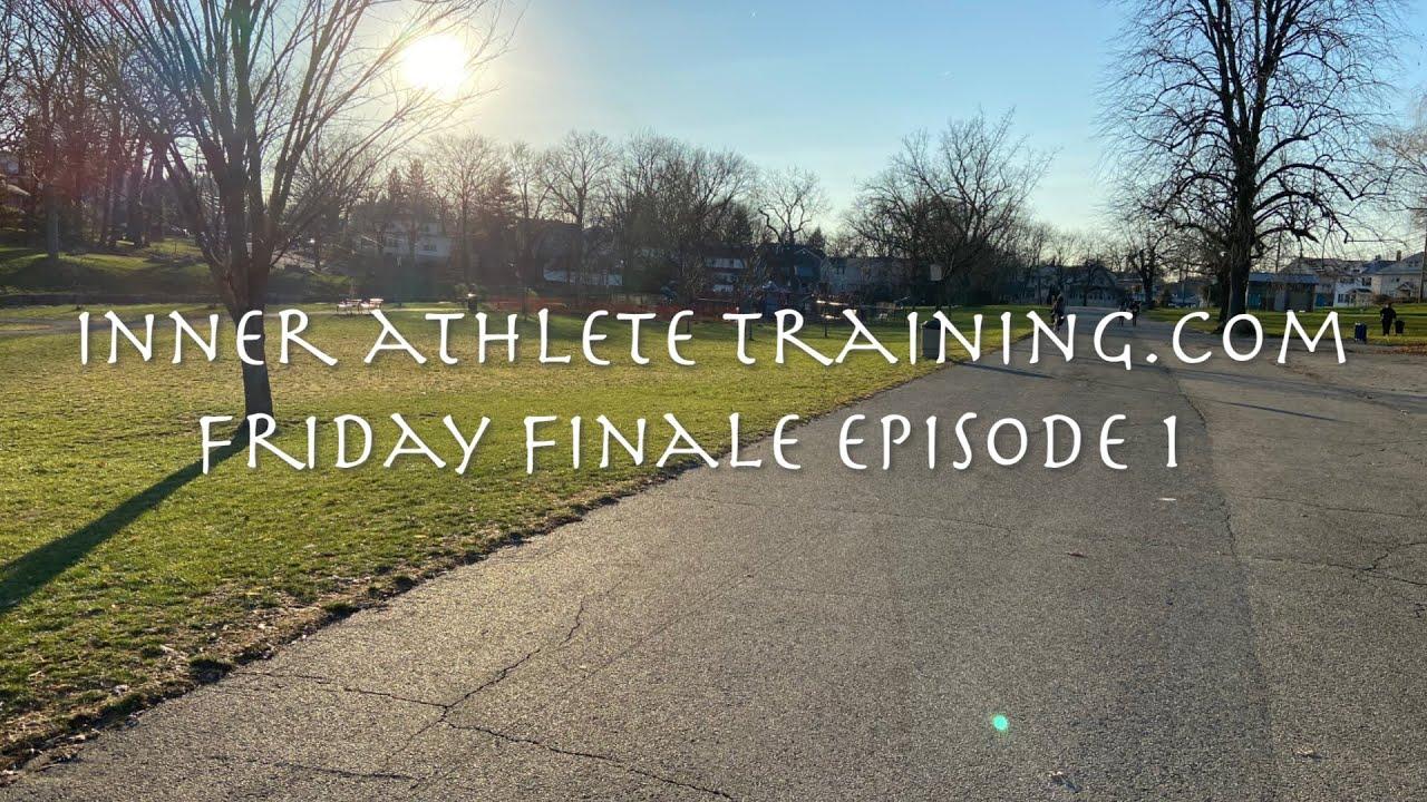 Inner Athlete Training Friday Finale