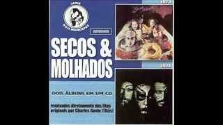 Secos & Molhados (CD Duplo - 1973 & 1974) - full álbum
