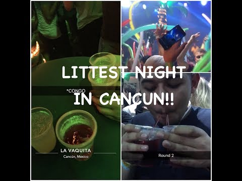 CRAZIEST NIGHT OF MY LIFE | Day 2 Pt. 2 | Cancun, Mexico | Congo Bar | 2018