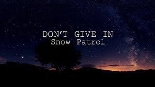 Snow Patrol - Don't Give In (Lyric Video)