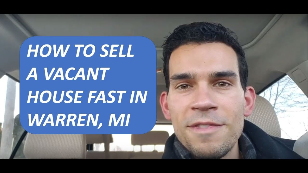 Sell My Vacant House Fast Warren MI | CALL 586.991.3237 | We Buy Houses Warren MI