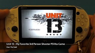 Unit 13 - Favorite 3rd Person Shooter PSVita Game