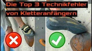 Die Top 3 Technikfehler von Kletteranfängern | und Tipps wie man sie vermeidet
