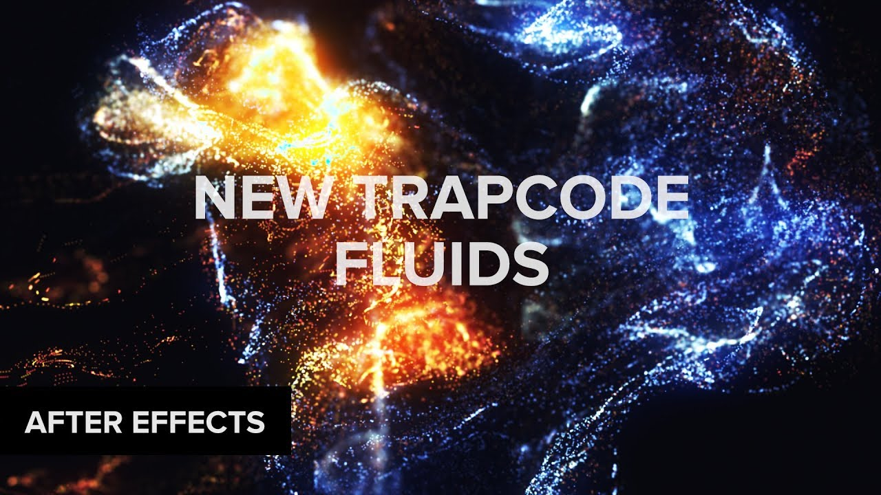 First Look New Trapcode Fluid Physics Trapcode Particular