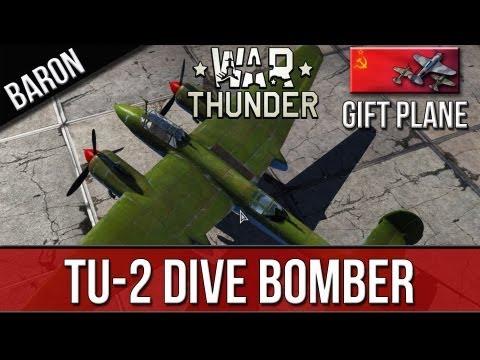 War Thunder Gameplay - War Thunder - Tupolev Tu-2 - Russian Premium Gift Plane