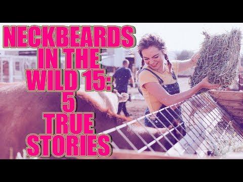 NECKBEARDS IN THE WILD 15 5 TRUE TALES