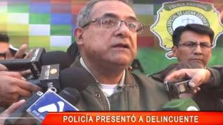 POLICÍA PRESENTÓ A DELINCUENTE